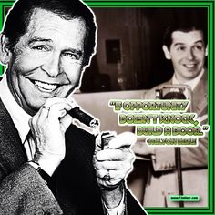 """""""If opportunity doesn't knock, build a door."""" -Milton Berle (US Actor 1908-2002) #QuoteOfTheDay"""