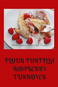 Raspberry Flour Tortilla  Turnovers #raspberry #turnover #dessert #cincodemayo #pie #crepe #berry #springstyle #fried #cooking #recipe #recipes #food #eating #foodblogger