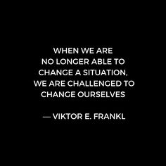 Stoic Wisdom Quotes - Viktor Frankl - When we are no longer able to change the situation (Black Background) #redbubble #stoic #stoicism #philosophy #motivation  #inspiration #quotes #wisdom #happiness #success #passion #giftideas #design #Inspirational #life #passion #strength #positive #words #posters