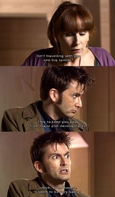 yes, you are, Doctor. and I miss you both. very. very. very. much.