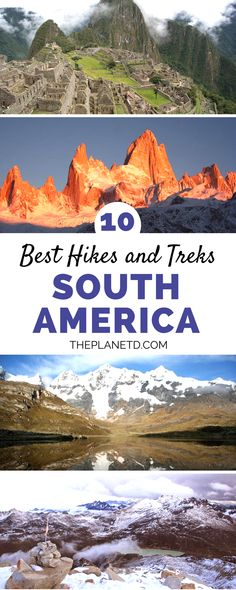 A comprehensive list of of the ten best hikes and treks in South America. Explore the heart of wild Patagonia at Fitz Roy, El Chaltén. Explore the lush forests and ancient cities in Colombia and travel to the Huayhuash Circuit for massive mountains, glaciers, and local culture. | Blog by the Planet D #SouthAmerica
