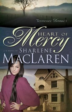 Heart Of Mercy (Tennessee Dreams Series # 1) by Sharlene MacLaren,http://www.amazon.com/dp/1603749632/ref=cm_sw_r_pi_dp_euXmsb176CC44Q3J