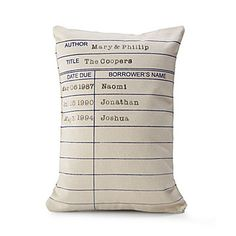 PERSONALIZED LIBRARY CARD PILLOW $91-$133 http://www.uncommongoods.com/product/personalized-library-card-pillow