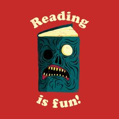 teepublic:  Reading is Fun by DinoMike