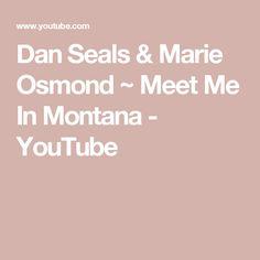 Dan Seals & Marie Osmond ~ Meet Me In Montana - YouTube
