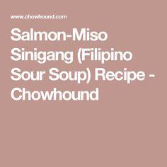 Salmon-Miso Sinigang (Filipino Sour Soup) Recipe - Chowhound