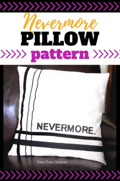 Create this great literary Nevermore pillow to decorate for Halloween. #nevermore #edgarallanpoe #poe #pillow