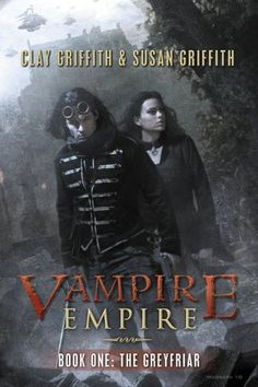 The Greyfriar (Vampire Empire, Book 1), By Clay & Susan Griffith