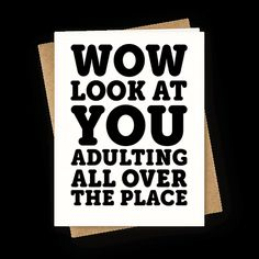 Wow Look At You Adulting All Over The Place Funny Birthday Cards 18th Quotes