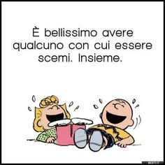 Kiss And Romance, Italian Humor, Italian Sayings, Famous Phrases, Peanuts Cartoon, Peanuts Gang, My Philosophy, Ab Workout At Home, True Words