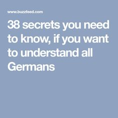 38 secrets you need to know, if you want to understand all Germans