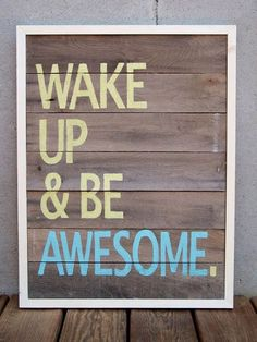 Monday Morning Motivation Wake Up and Be Awesome Happy Quotes, Great Quotes, Quotes To Live By, Inspirational Quotes, Awesome Quotes, Motivational Quotes, Happiness Quotes, Key Quotes, Humble Quotes