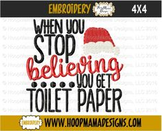 Christmas Toilet Paper Embroidery Design When You Stop Believing You Get Toilet Paper 44 Christmas Holiday Santa Embroidery Paper Embroidery, Applique Embroidery Designs, Learn Embroidery, Machine Embroidery Patterns, Embroidery Files, Doily Patterns, Modern Embroidery, Dress Patterns, Christmas Toilet Paper
