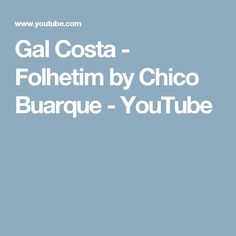 Gal Costa - Folhetim by Chico Buarque - YouTube
