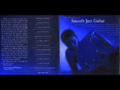 ▶ The Very Best Of Smooth Jazz Guitar ( Album ) - YouTube