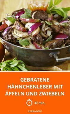 Gebratene Hähnchenleber mit Äpfeln und Zwiebeln - smarter - Zeit: 30 Min. | eatsmarter.de