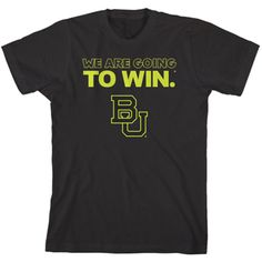 """""""We Are Going To Win"""" #Baylor t-shirt"""