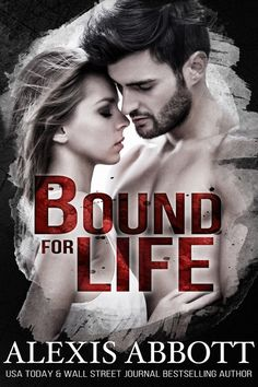 Bound for Life, Adult, Romance, Alexis Abbott, Bad Boy Trilogy