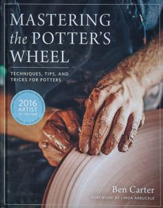 A review of Ben Carter's new book: Mastering the Potter's Wheel