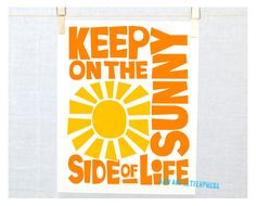 Keep on the Sunny Side of Life, Kitchen Art, Positive Wall Art by RawArtLetterpress on Etsy https://www.etsy.com/listing/118226426/keep-on-the-sunny-side-of-life-kitchen