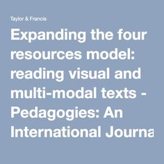 Expanding the four resources model: reading visual and multi-modal texts - Pedagogies: An International Journal - Volume 7, Issue 2