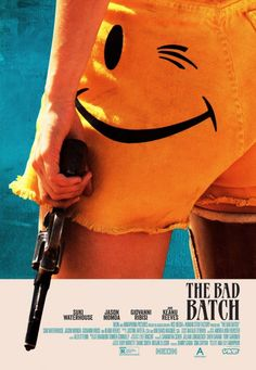 The Bad Batch Movie Poster ~ this movie totally fucking slays... so good.