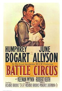 Battle Circus    1953 film poster  Directed by	Richard Brooks  Produced by	Pandro S. Berman  Written by	Richard Brooks  Allen Rivkin  Laura Kerr  Starring	Humphrey Bogart  June Allyson  Keenan Wynn  Music by	Lennie Hayton  Cinematography	John Alton  Editing by	George Boemler  Distributed by	MGM  Release date(s)	  March 6, 1953