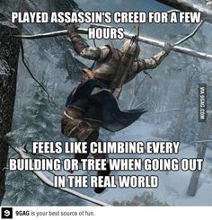 I also started climbing my dad's car I started play assassins creed yesterday and I can't stop playing it. But what's funny is that it's [. Video Game Memes, Video Games, Deutsche Girls, Assassins Creed Quotes, Cartoon Network, Assassin's Creed Wallpaper, Nintendo, Gamers, Gaming Memes