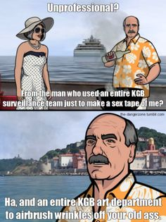 You better call Kenny Loggins, because you're in the danger zone. Archer Tv Show, Archer Fx, Archer Funny, Pam Poovey, Archer Quotes, Sterling Archer, Funny Memes, Hilarious, Danger Zone