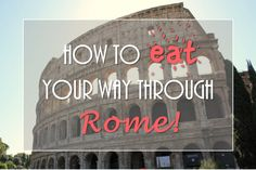 A guide to all the best food in Rome!