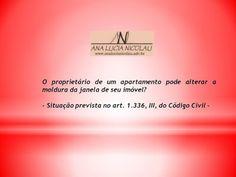 Ana Lucia Nicolau - Advogada: O proprietário de um apartamento pode alterar a mo...