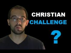 An Atheist challenges Christians! Here is my answer!