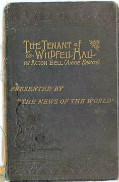 """The Tenant of Wildfell Hall"" Anne Bronte"