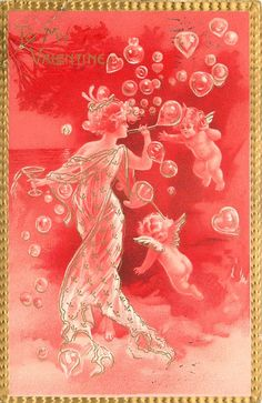 TO MY VALENTINE blows bubbles, two cherubs float in air with her