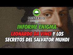 Informe Enigma - Leonardo da Vinci y los Secretos del Salvator Mundi - Fin de Temporada - 02/12/2017 - YouTube