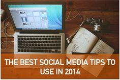 The Best Social Media Tips For 2014