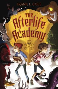 KISS THE BOOK: Afterlife Academy by Frank L. Cole-ADVISABLE