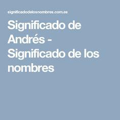 Significado de Andrés - Significado de los nombres