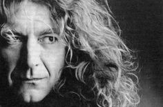 Robert Plant  had the biggest crush on him in my youth !!