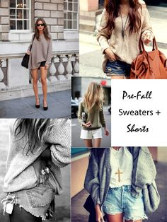 Pre- Fall Sweaters + Shorts