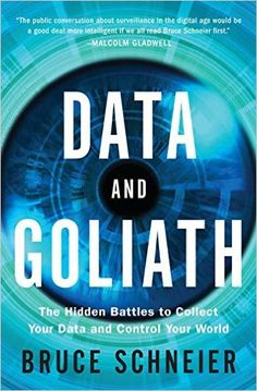 Amazon.co.jp: Data and Goliath: The Hidden Battles to Collect Your Data and Control Your World: Bruce Schneier: 洋書