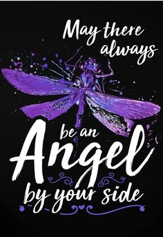 May there always be an Angel by your side. Dragonfly Quotes, Dragonfly Art, Dragonfly Tattoo, Dragonfly Images, Dragonfly Painting, Spiritual Quotes, Positive Quotes, Cadre Diy, Love Quotes