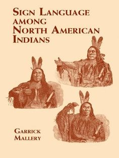Sign Language Among North American Indians (Native American) by Garrick Mallery. $18.10
