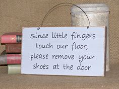 Wood Home Decor, Housewares, Little Fingers Please Remove Your Shoes Sign, Country Cottage Chic Signage, Primitive Farmhouse, Rustic Plaque by Sawdusted on Etsy https://www.etsy.com/listing/161367950/wood-home-decor-housewares-little