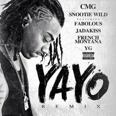 Snootie Wild ft. Fabolous, Jadakiss, French Montana & YG – Yayo (Remix)