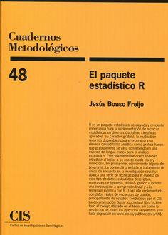 Bouso Freijo, Jesús. El paquete estadístico R. CIS, 2013
