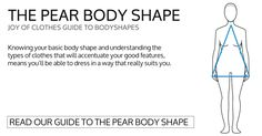 Style advice on what to wear and how to look your best for your pear body shape…