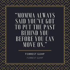 The Most Quotable Lines From Forrest Gump: Forrest Gump Moving On Quote