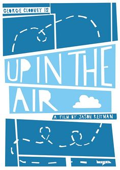 Up In The Air (2009) - Minimal Movie Poster by Dave-tastic #minimalmovieposters #alternativemovieposters #davetastic