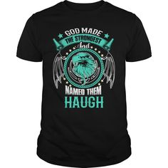 If you're HAUGH, then THIS SHIRT IS FOR YOU! 100% Designed, Shipped, and Printed in the U.S.A.
